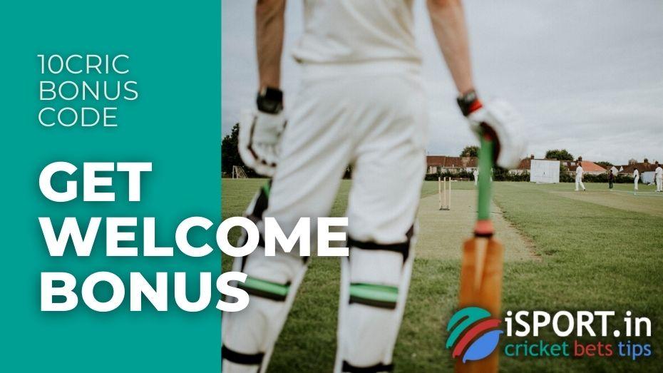 10cric Bonus Code: Get Welcome Bonus