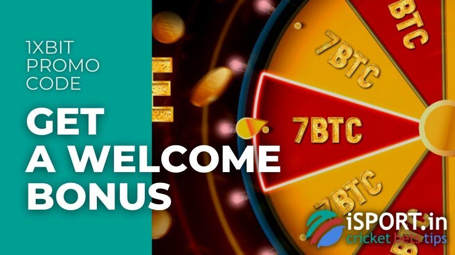 1xBit Promo Code - Get a Welcome Bonus up to 7 BTC (BitCoin)