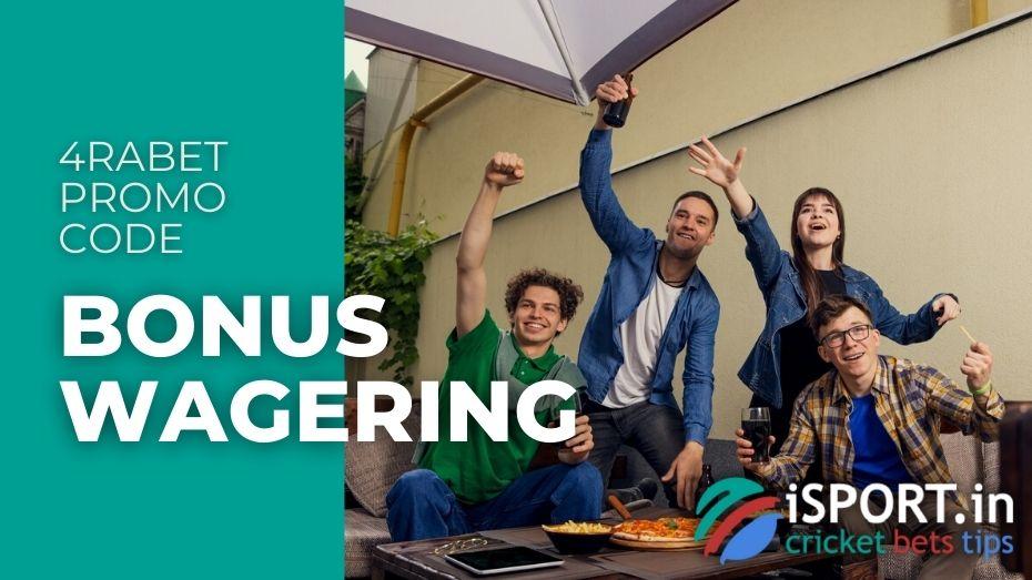 4rabet Promo Code - Bonus Wagering