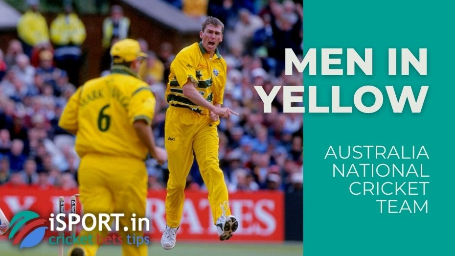 Australia National Cricket Team - The team plays in a yellow uniform, the fans call the Men in Yellow