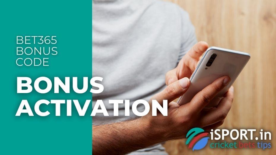 Bet365 Bonus Code - Bonus Activation