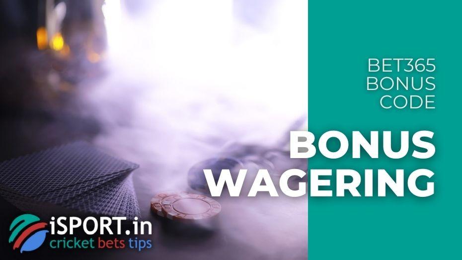 Bet365 Bonus Code - Bonus Wagering