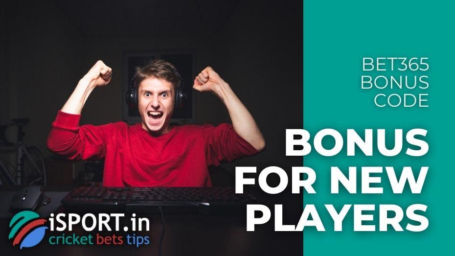 Bet365 Bonus Code - Bonus for new Players