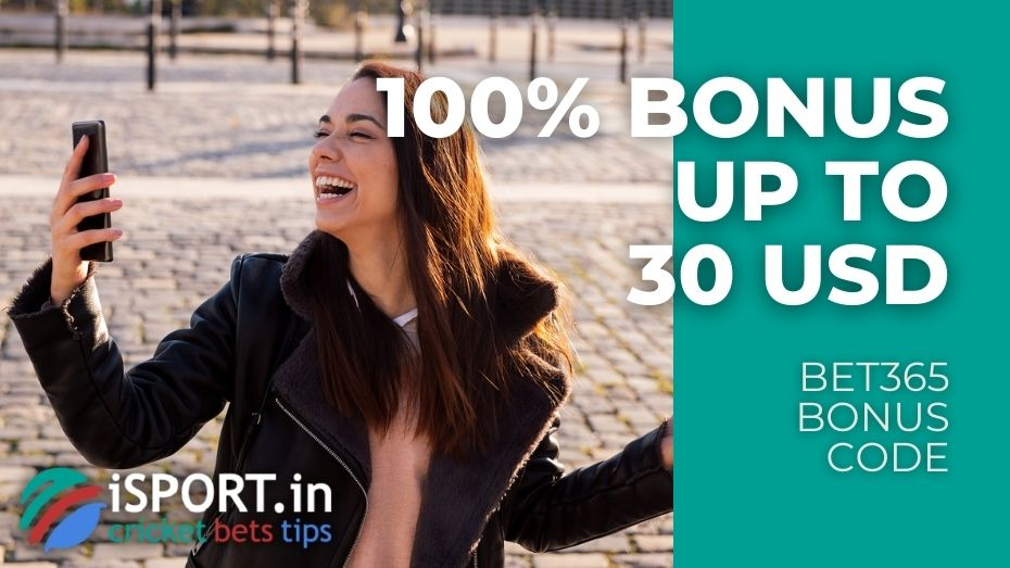 Bet365 Bonus Code - Welcome Bonus up to 30 USD for new Players