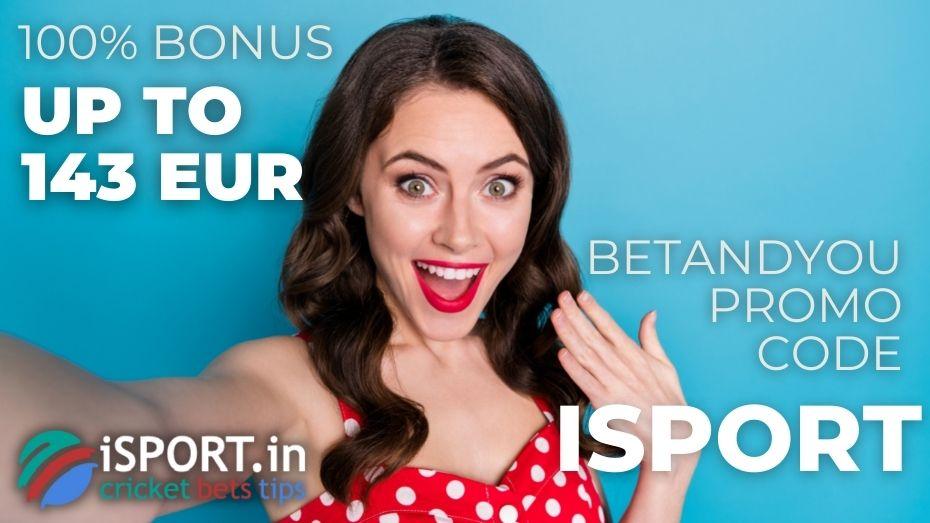 BetAndYou Promo Code - 100% Bonus for the 1st Deposit up to 143 EUR