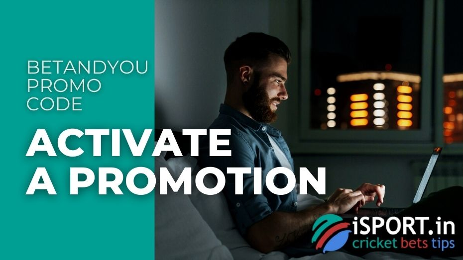 BetAndYou Promo Code - Activate a Promotion