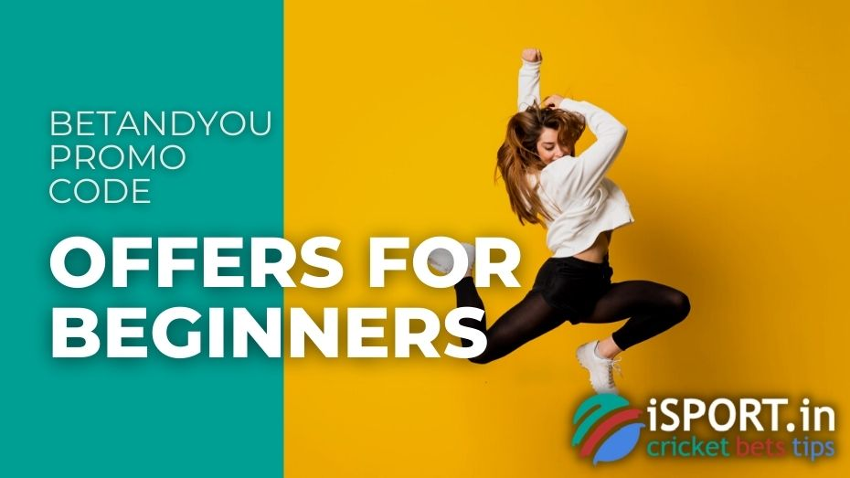 BetAndYou Promo Code - Offers For Beginners
