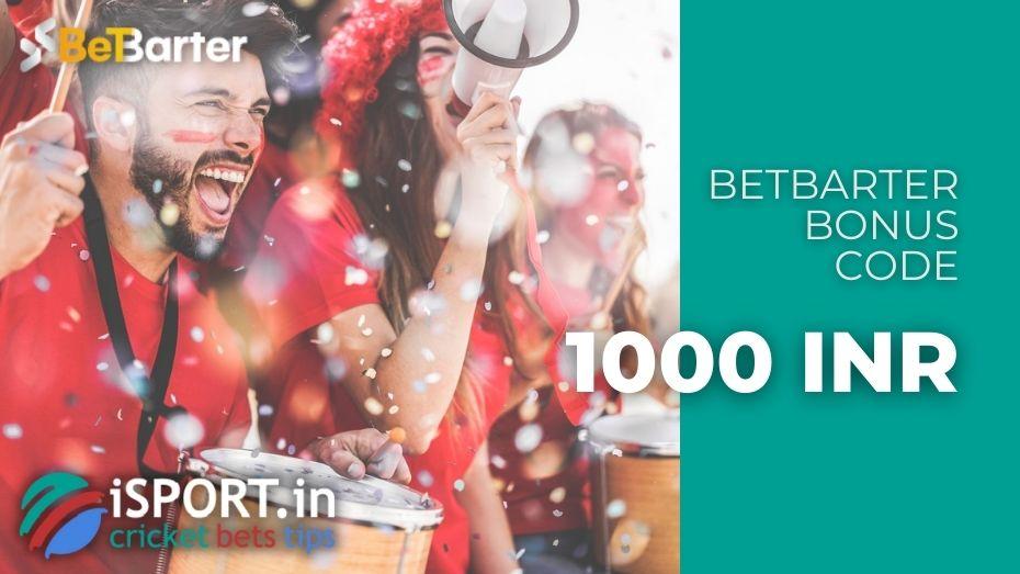 BetBarter Bonus Code - 1000 INR for the 1st Deposit after Registration