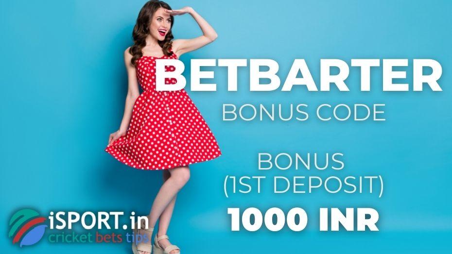 BetBarter Bonus Code - Bonus for the 1st Deposit - 1000 INR