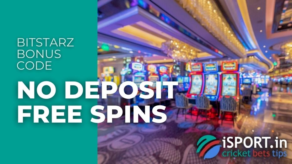 BitStarz Bonus Code - No Deposit Free Spins