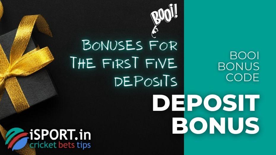 Booi Bonus Code - Bonuses for the first five Deposits