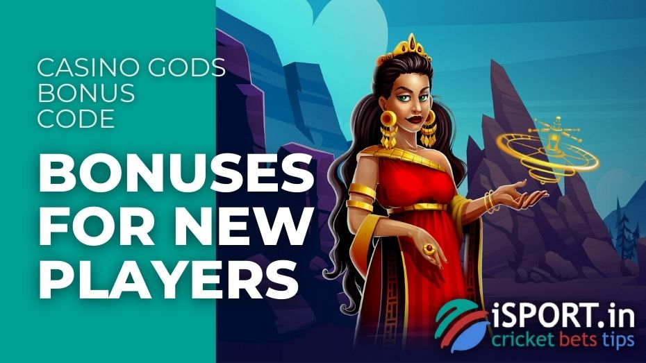 Casino Gods Bonus Code - Bonuses for new Players