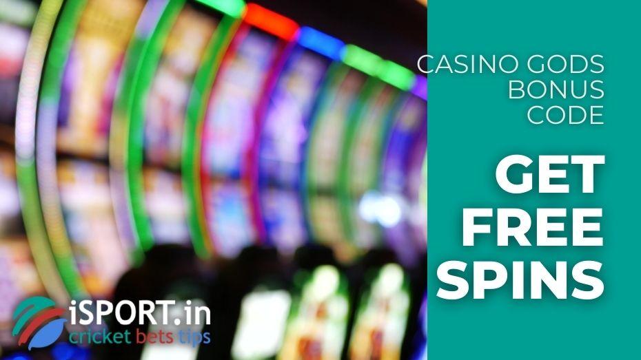 Casino Gods Bonus Code - Get Free Spins