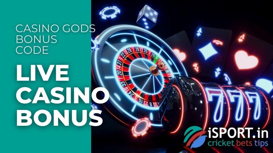 Casino Gods Bonus Code - Live Casino Bonus