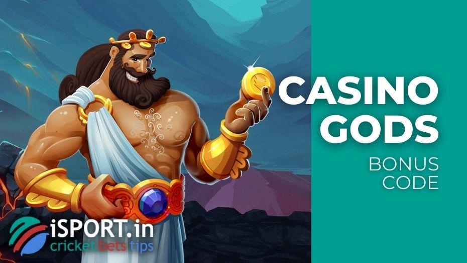 Casino Gods Bonus Code - get 100% Welcome Bonus up to 30000 INR and 20 Free Spins