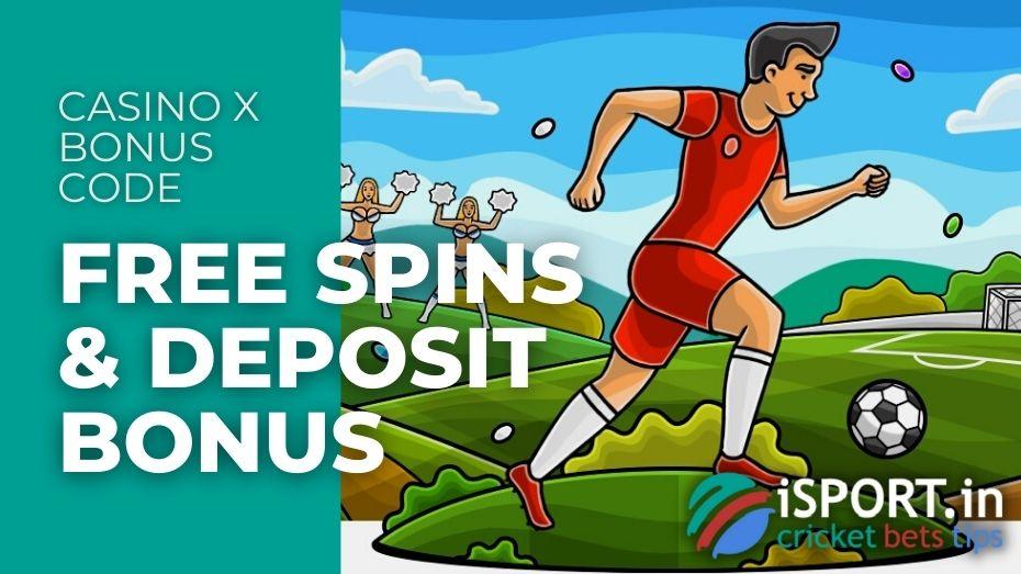 Casino X Bonus Code - Free Spins and Deposit Bonus