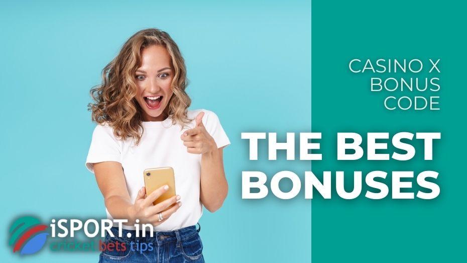 Casino X Bonus Code - The Best Bonuses