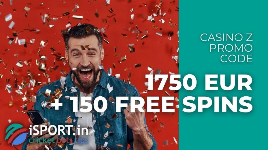 Casino Z Promo Code: get 1750 EUR + 150 Free Spins