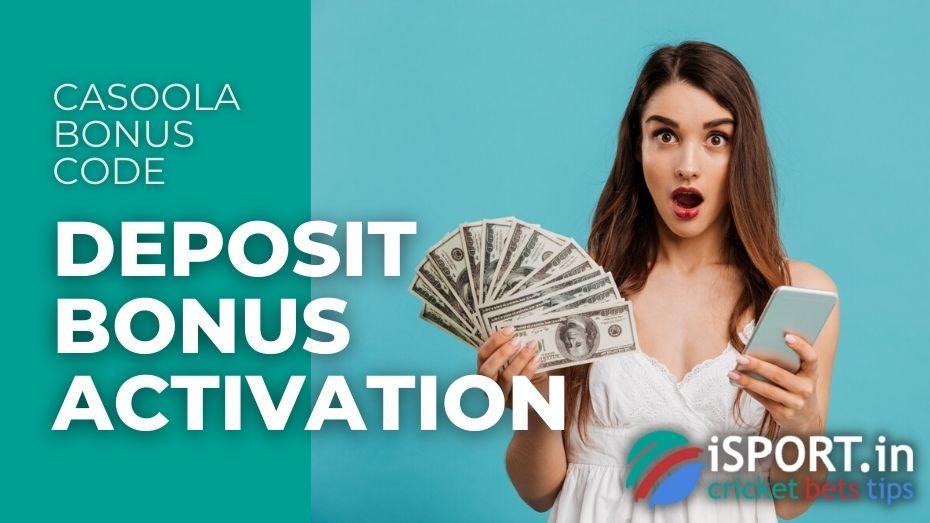 Casoola Bonus Code - Deposit Bonus Activation