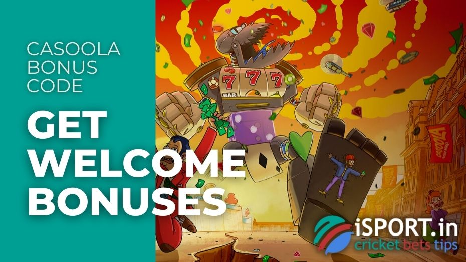 Casoola Bonus Code - Get Welcome Bonuses