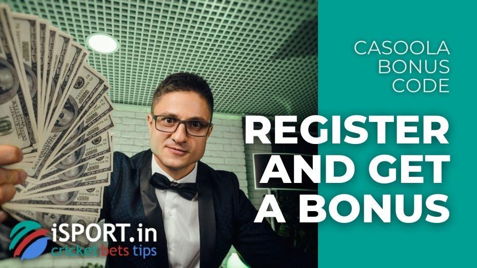 Casoola Bonus Code - Register and Get a Bonus