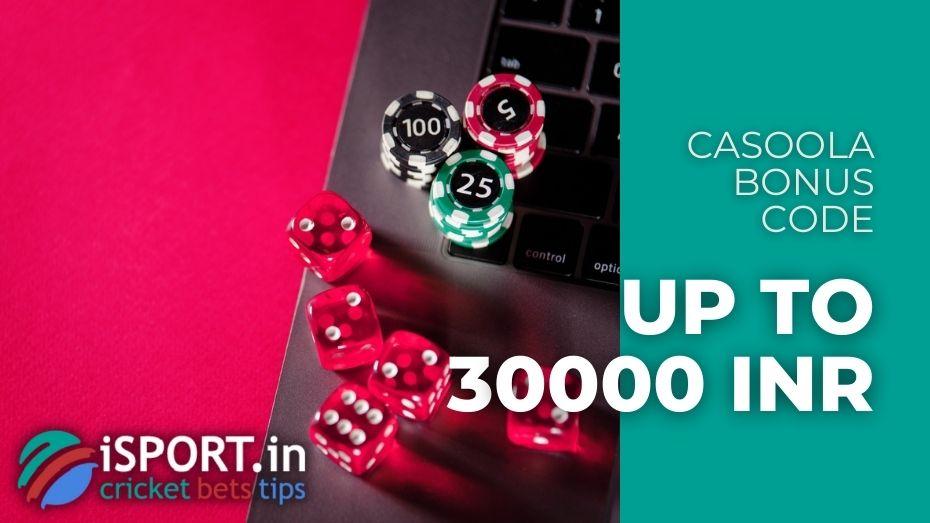 Casoola Bonus Code - get 100% bonus up to 30000 INR
