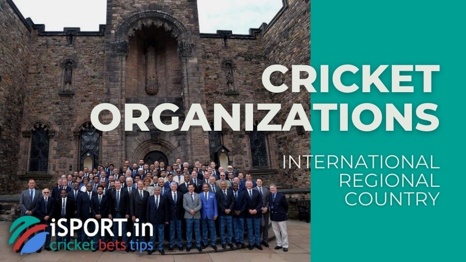 Cricket Organization - how is world cricket organized