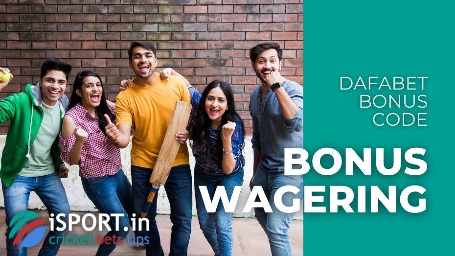 Dafabet Bonus Code - Bonus Wagering