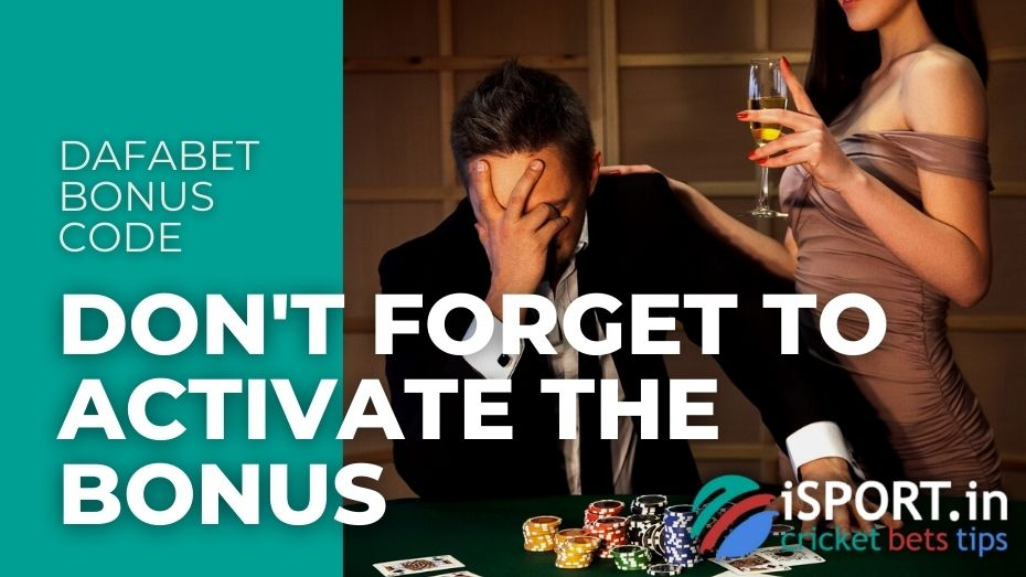 Dafabet Bonus Code - Don't forgot to activate the Bonus