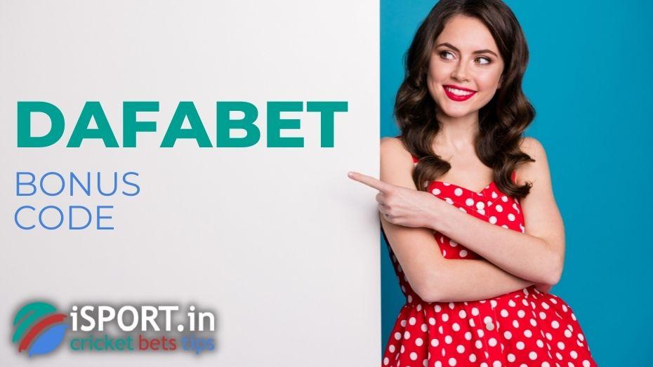 Dafabet Bonus Code - get Bonuses up to 46000 INR