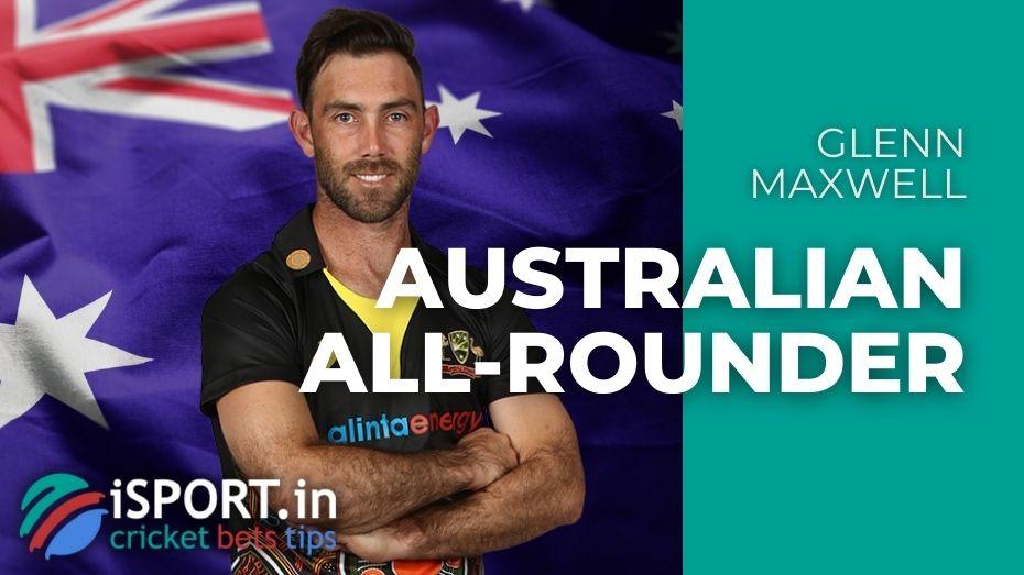 Glenn Maxwell - Australian All-rounder