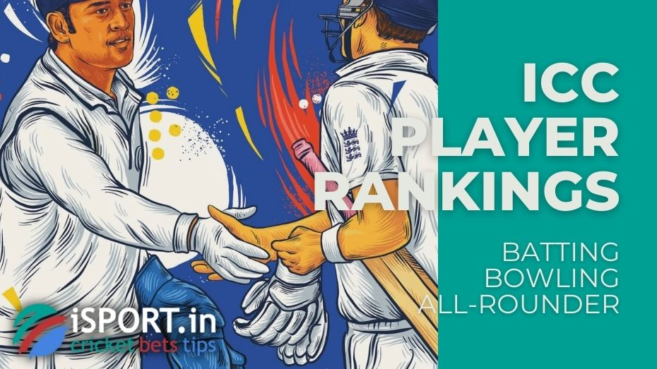 ICC Player Rankings - Batting, Bowling and All-Rounder