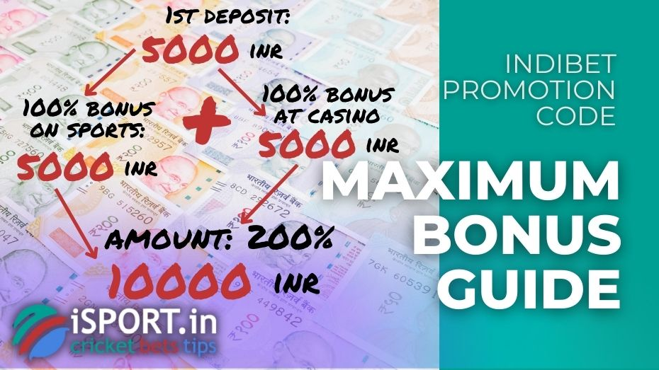 Indibet Promotion Code: How to get the Maximum Bonus