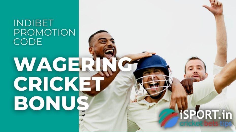 Indibet Promotion Code: Wagering Cricket Bonus