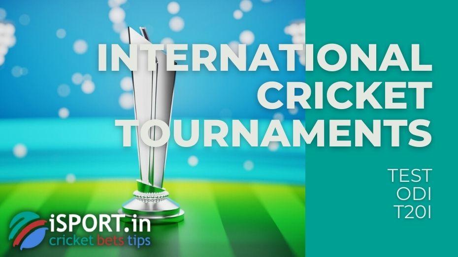 International Cricket Tournaments TEST, One-Day International and Twenty20 International