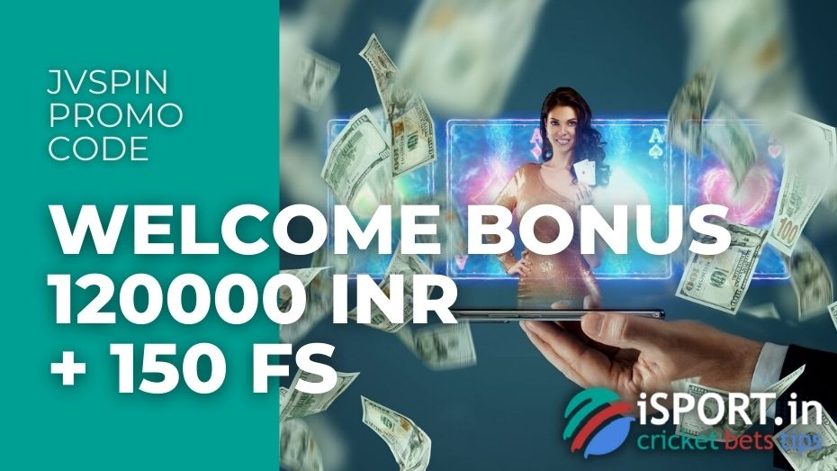 JVSpin Promo Code: Welcome Bonus up to 120000 INR + 150 FS