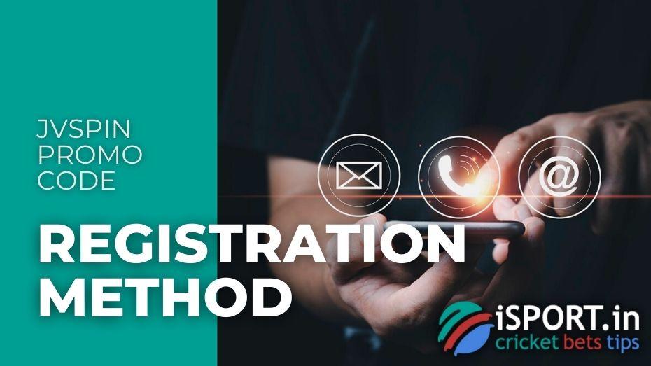 JVSpin Promo Code: choose the registration method