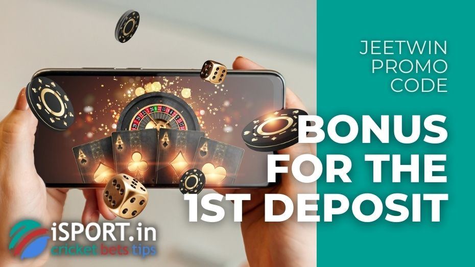 JeetWin Promo Code - Bonus for the 1st Deposit