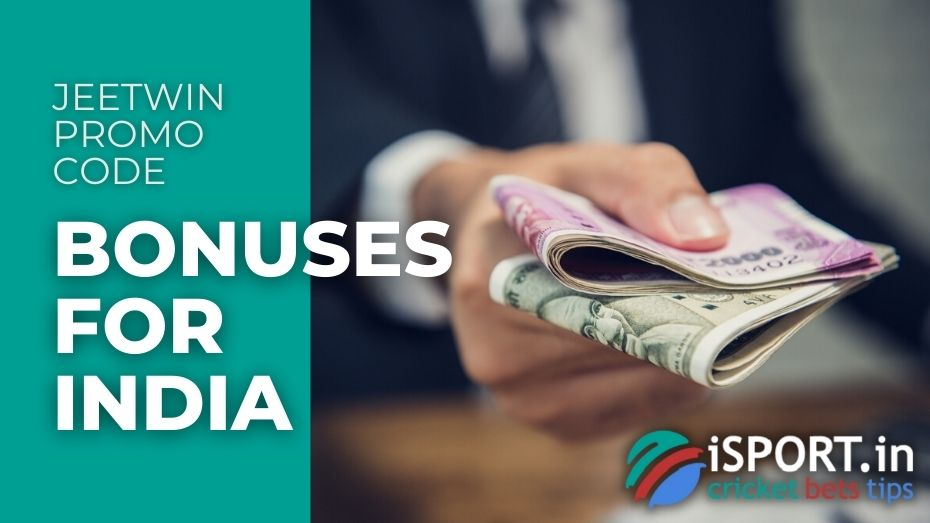 JeetWin Promo Code - Bonuses for India