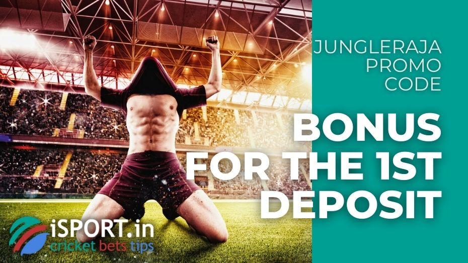 JungleRaja Promo Code - Bonus for the 1st Deposit