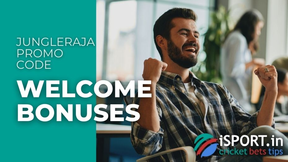 JungleRaja Promo Code - Welcome Bonuses