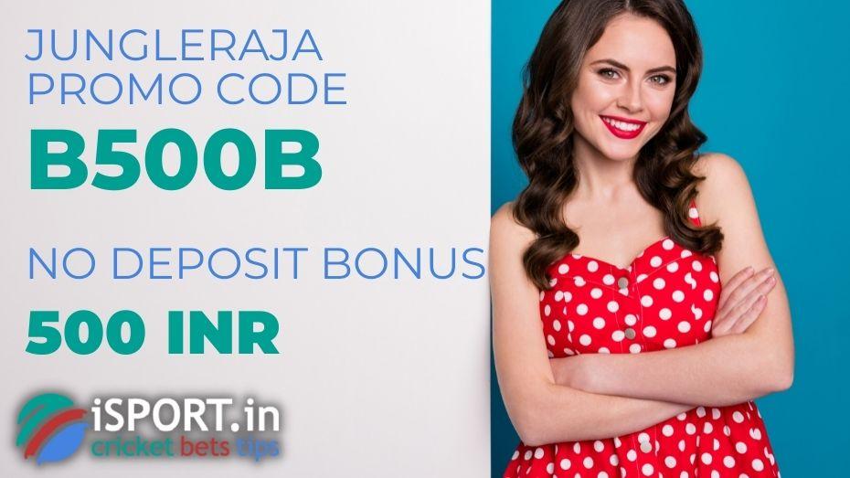 JungleRaja Promo Code - get No Deposit Bonus 500 INR