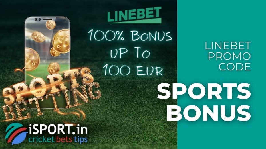 Linebet Promo Code: 100% Sports Bonus up to 100 EUR