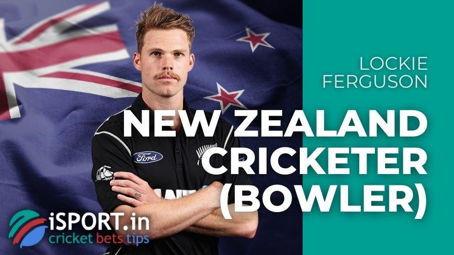 Lockie Ferguson - New Zealand Cricketer (bowler)