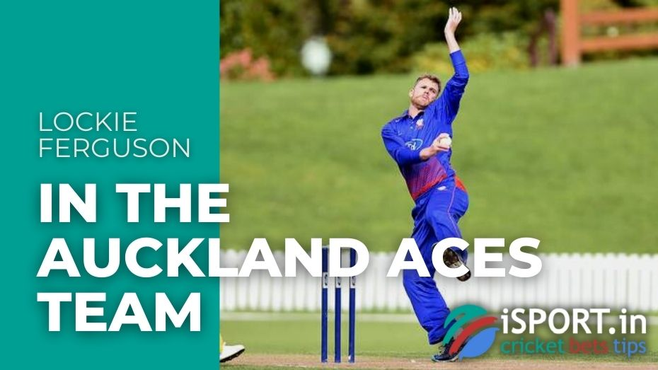 Lockie Ferguson in the Auckland Aces Team