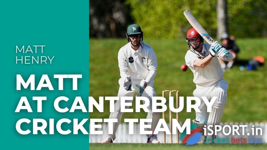 Matt Henry at Canterbury cricket team