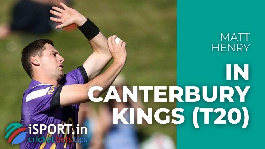 Matt Henry in Canterbury Kings (T20)