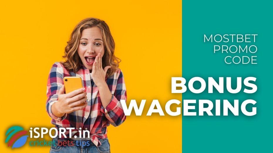 Mostbet Promo Code - Bonus Wagering