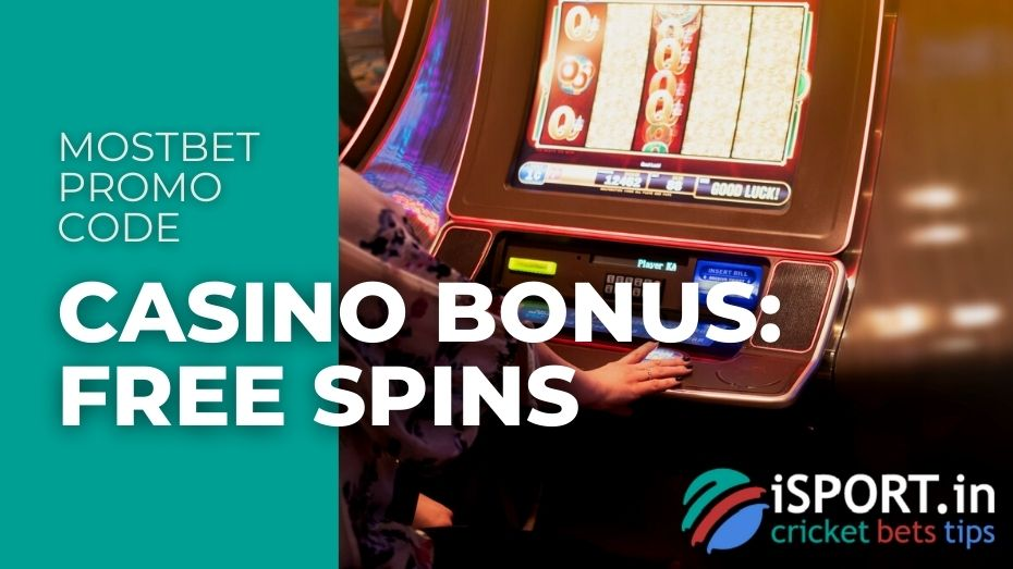Mostbet Promo Code - Casino Bonus (Free Spins)