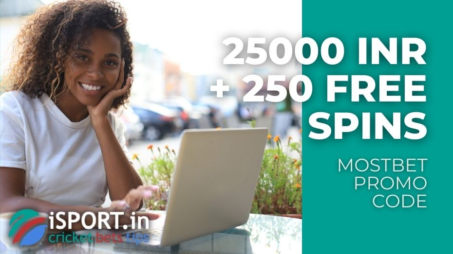 Mostbet Promo Code - Welcome Bonuses for Sports and Casino up to 25000 INR + 250 Free Spins